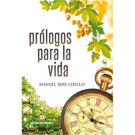 PRÓLOGOS PARA LA VIDA - Manuel Ruiz Coello