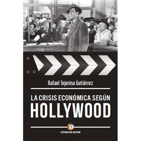 LA CRISIS ECONÓMICA SEGÚN HOLLYWOOD - Rafael Tejerina Gutiérrez