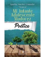 Mi Infante-Adolescente Madurez poética - Agustín Sánchez