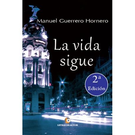 La Vida Sigue - Manuel Guerrero Hornero