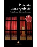 Pretérito Fumar-Perfecto - José Manuel Sánchez Cabello