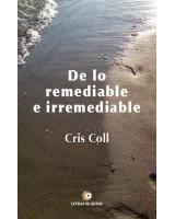 De lo remediable e irremediable - Cris Coll