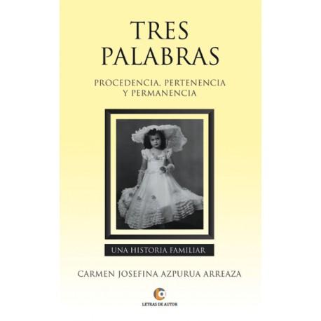 TRES PALABRAS - Carmen Josefina Azpurua