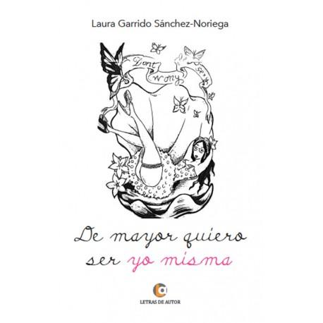 De mayor quiero ser yo misma - Laura Garrido
