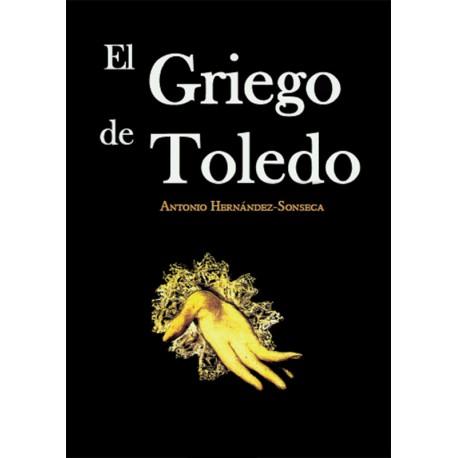 El Griego de Toledo - Antonio Hernández-Sonseca