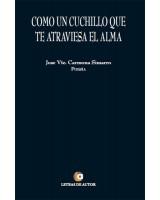 COMO UN CUCHILLO QUE TE ATRAVIESA EL ALMA -  José Vicente Carmona Simarro