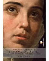 Historia y Leyenda de DOÑA MARÍA CORONEL - Carlos Ros