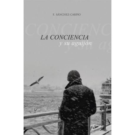 LA CONCIENCIA Y SU AGUIJÓN - F. Sánchez Carpio