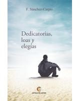 DEDICATORIAS, LOAS Y ELEGÍAS - F. Sánchez Carpio