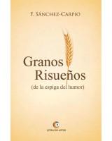 GRANOS RISUEÑOS  - F. Sánchez Carpio