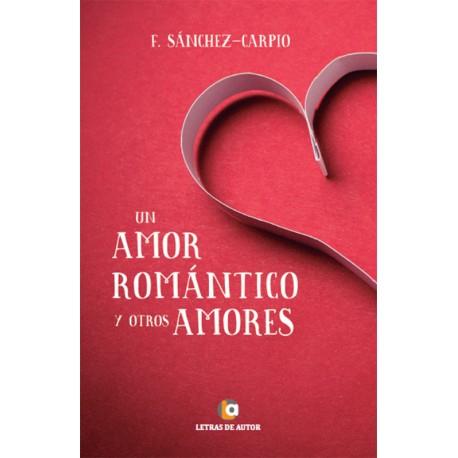 UN AMOR ROMÁNTICO- F. Sánchez Carpio