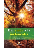 DEL AMOR A LA MELANCOLÍA - F. Sánchez Carpio
