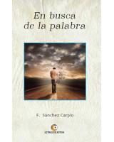 EN BUSCA DE LA PALABRA - F. Sánchez Carpio