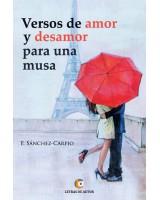 VERSOS DE AMOR Y DESAMOR PARA UNA MUSA - F. Sánchez Carpio