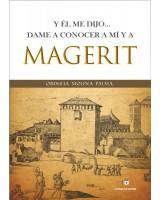 Y ÉL ME DIJO… DAME A CONOCER A MÍ Y A MAGERIT- Obdulia Molina
