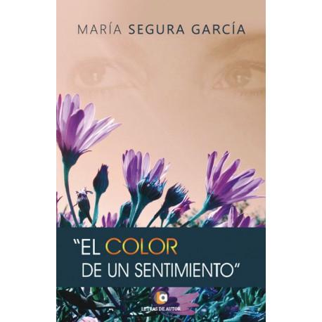 EL COLOR DE UN SENTIMIENTO - María Segura García