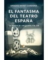 EL FANTASMA DEL TEATRO ESPAÑA - Amadeo Benet Cardona