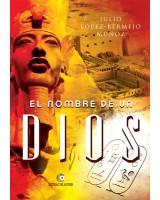 EL NOMBRE DE UN DIOS - Julio López-Bermejo Muñoz