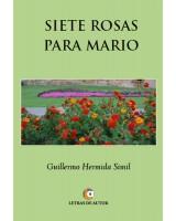 SIETE ROSAS PARA MARIO - Guillermo Hermida Simil