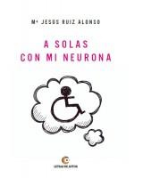 A SOLAS CON MI NEURONA - María Jesús Ruiz Alonso