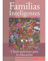 FAMILIAS INTELIGENTES: claves prácticas para la educación - Antonio Ortuño Terriza