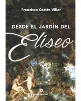 desde EL JARDÍN DEL ELÍSEO - Francisco Cortés Villar