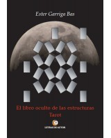EL LIBRO OCULTO DE LAS ESTRUCTURAS, TAROT - Ester Garriga