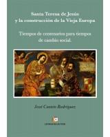 SANTA TERESA DE JESÚS Y la construcción de la Vieja Europa - José Cantón Rodríguez