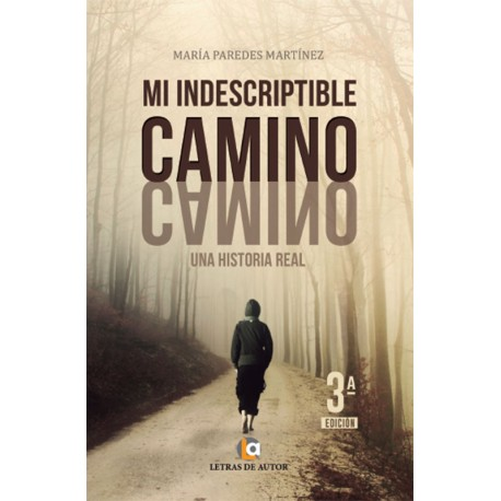 MI INDESCRIPTIBLE CAMINO - María Paredes Martínez