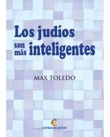 LOS JUDÍOS SON MÁS INTELIGENTES - Max Toledo
