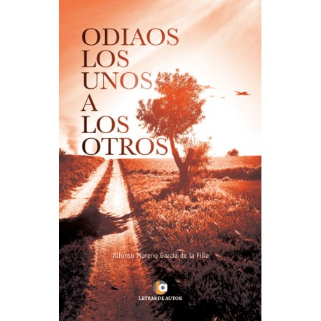 Odiaos los unos a los otros - Alfonso Moreno