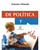 DE POLÍTICA Y VIDA - Antonio Olmedo