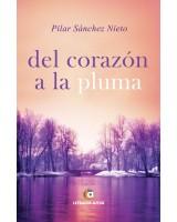Del corazón a la pluma - Pilar Sánchez Nieto