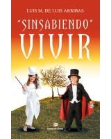 Sinsabiendo VIVIR - Luis M de Luis