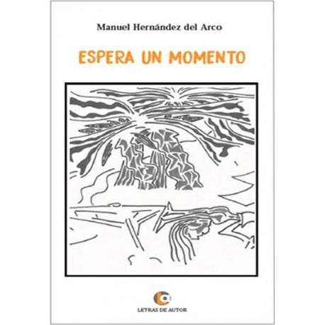 Espera un momento - Manuel Hernández del Arco