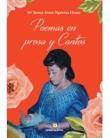 Poemas en prosa y cantos - Mª Teresa Avoro Nguema
