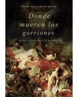 Donde mueren los gorriones - Pedro José Gimeno Mateo