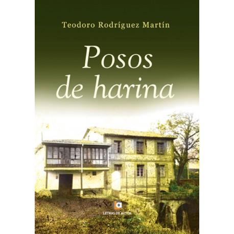 Posos de harina - Teodoro Rodríguez