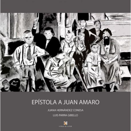 EPÍSTOLA a Juan Amaro - Juana Hdez - Luis Parra