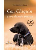 Con Chiquín y los demás perros- 2ª edición - Carmen León