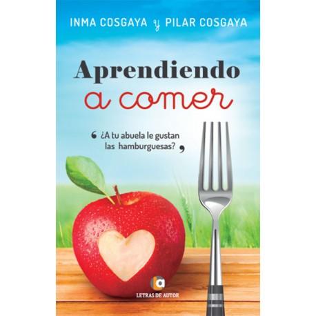 APRENDIENDO A COMER - Inma Cosgaya y Mª Pilar Cosgaya