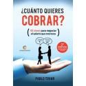 ¿CUÁNTO QUIERES COBRAR? 2ª Edición - PABLO TOVAR