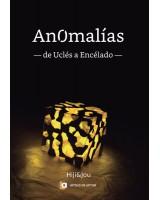ANOMALÍAS -de Uclés a Encélado- de Higinio Serrano y José Villalba