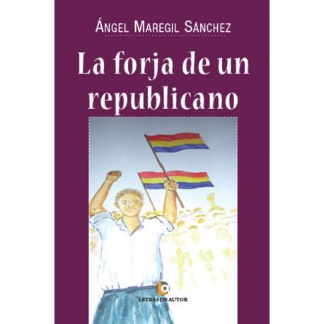 La forja de un republicano - Ángel Maregil