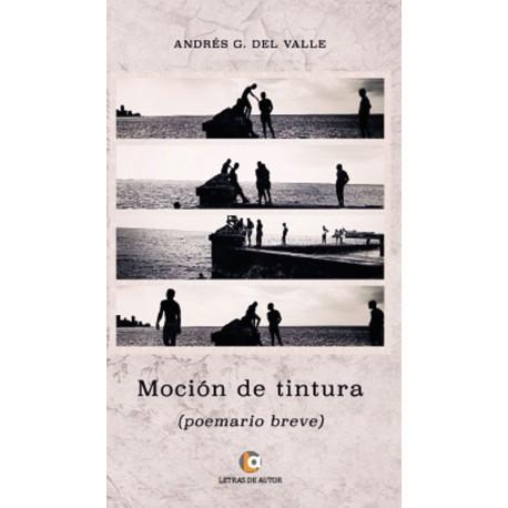 Moción de tintura - Andrés G. del Valle