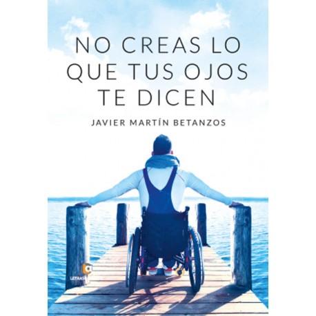 No creas lo que tus ojos te dicen - Javier Martín Betanzos