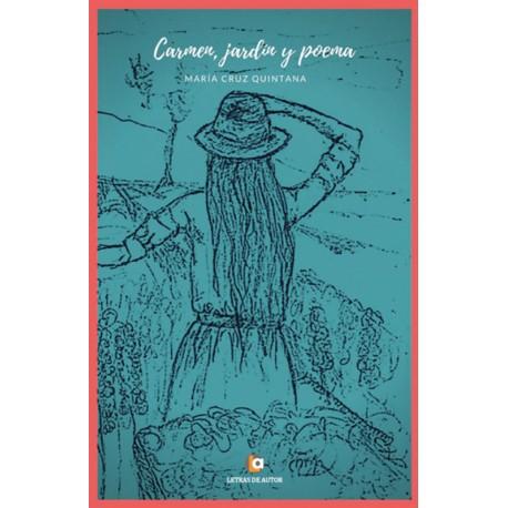 Carmen, jardín y poema - Mª Cruz Quintana