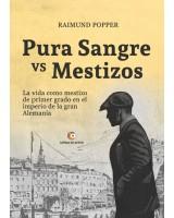 Pura sangre vs mestizos - Raimund Popper