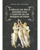 A ORILLAS DEL BELLO DANUBIO AZUL - Antonio L. Fructuoso