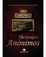 Mensajes anónimos - Francisco Gómez Canella